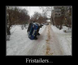 Fristailers...